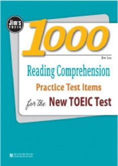 Jim's TOEIC -1000 Reading Comprehension Practice Test Items For The New Toeic Test