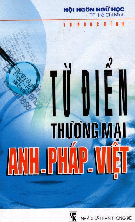 Từ Điển Thương Mại Anh – Pháp – Việt