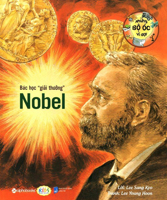 """Những Bộ Óc Vĩ Đại – Bác Học """"Giải Thưởng"""" Nobel"""